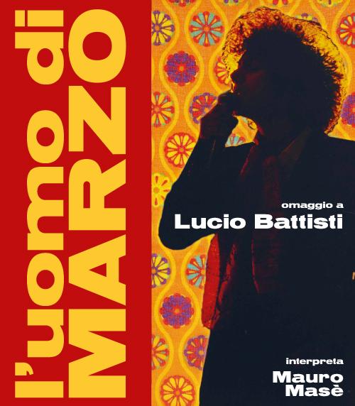 L'Uomo di Marzo – Omaggio a Lucio Battisti